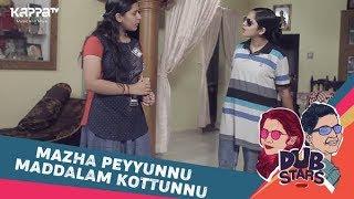 Mazha Peyyunnu Maddalam Kottunnu - Dubstars - Kappa TV
