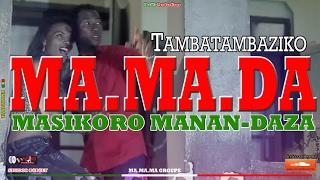 MASIKORO MANAN DAZA - Tambatambaziko (Official Music Video - 2015)