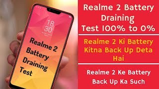 Realme 2 Battery Draining Test | Realme 2 Ke Battery Life  Ka Sach