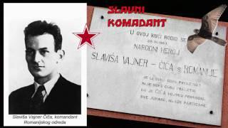 Slaviša Vajner Čiča - Narodni heroj Jugoslavije i legendarni partizanski komadant