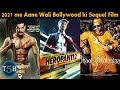 Top 5 Upcoming Bollywood Sequel Movies 2021    Top 5 Hindi