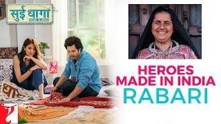 Sui Dhaaga - Heroes Made in India | Rabari | Varun Dhawan | Anushka Sharma