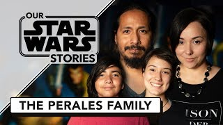 The Perales Family and the Binding Force of Star Wars | Our Star Wars Stories