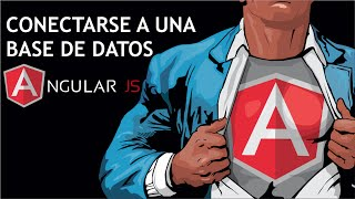 AngularJS - Conectarse a una Base de Datos