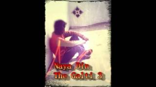 photo song of galti 3 naya din ( FULL VIDEO COMMING SOON )
