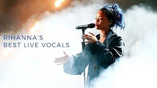 Rihanna's Best Live Vocals