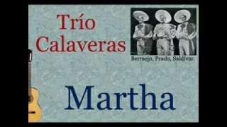 Trío Calaveras: Martha - (letra y acordes)