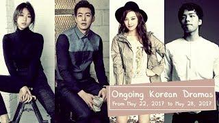 Ongoing Korean Dramas From May 22, 2017 to May 28, 2017