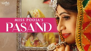 Miss Pooja : PASAND | DJ Dips | Happy Raikoti, Jashan Nanarh | New Punjabi Songs 2017 | SagaMusic