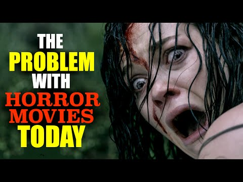 Xxx Mp4 The Problem With Horror Movies Today 3gp Sex