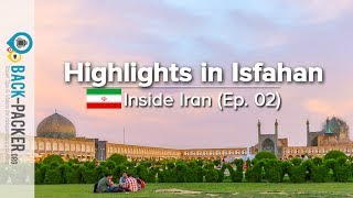 Traditional Isfahan - Things to do & Tips (Inside Iran, Episode 02)