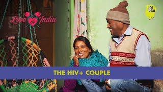 The HIV +ve Couple | Unique Love Stories from India
