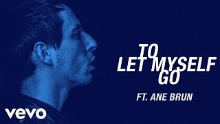The Avener - To Let Myself Go ft. Ane Brun