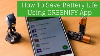 How to SAVE Battery Life on Android Using GREENIFY App