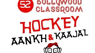 Bollywood Classroom | Hockey Aankh and Kajal | Episode52