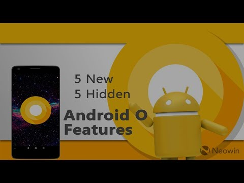 Android O - 5 New & 5 Hidden Features Which You Must Know!