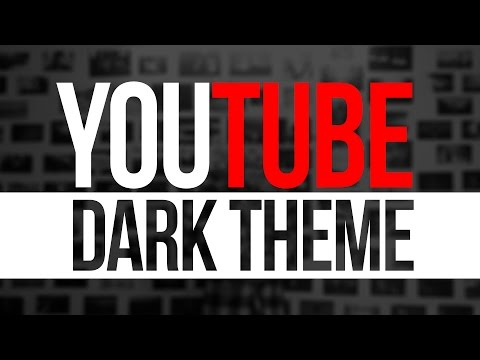 How To Get YouTube Dark Theme 2017