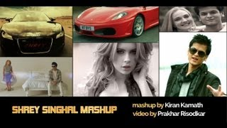 Shrey Singhal Mashup - Official Video HD