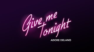 Adore Delano - Give Me Tonight [Official]