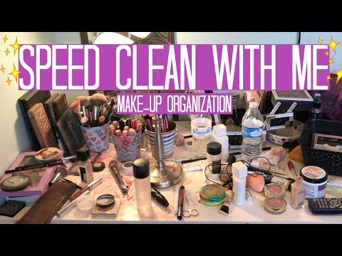 SPEED CLEAN MAKE-UP VANITY | ORGANIZATION TIPS | MAKE-UP COLLECTION