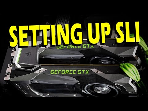 How To Install and Setup Nvidia SLI