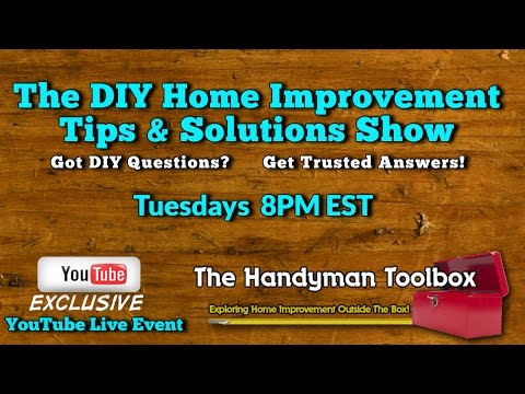 The DIY Home Improvement Tips & Solutions Show: 04.18.17 YouTube Live Event