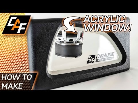How to - Plexiglass Subwoofer Box Window - Acrylic - CarAudioFabrication