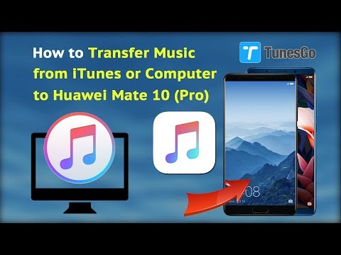 How to Transfer Music from iTunes or Computer to Huawei Mate 10 (Pro)