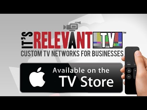 Apple TV App | It's Relevant TV | Business TV, Digital Signage & Social Media