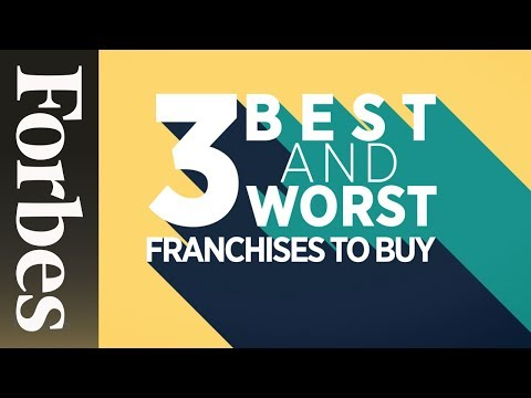 The 3 Best and Worst Franchises To Own | Forbes