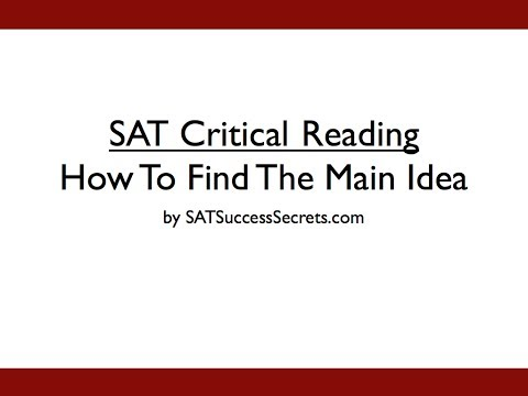 How to Find the Main Idea of an SAT Critical Reading Passage