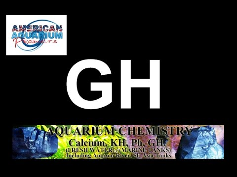 Aquarium Chemistry- What is freshwater GH?