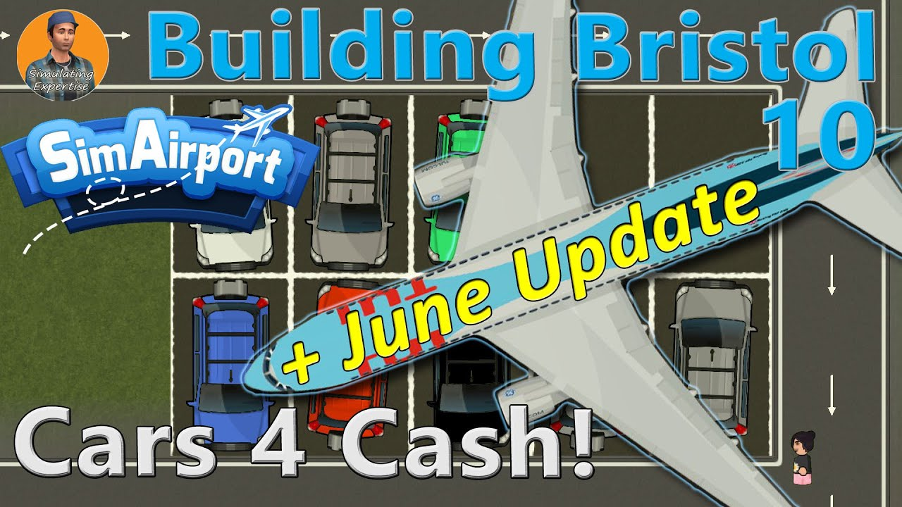 SimAirport: Building Bristol : Cars & Gates - June Update : Lets Play 10