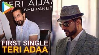 Teri Adaa Song Launch 2018 | Sudhanshu Pandey, Ravi Singhal, MG - Mehul Gadani