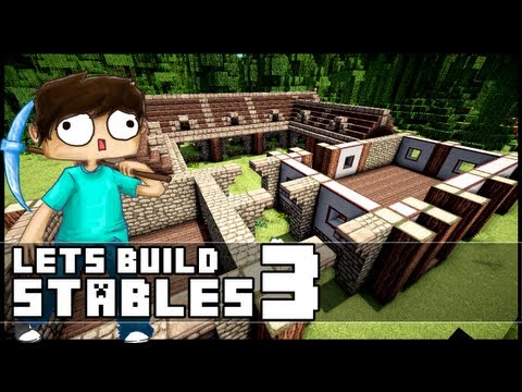 Minecraft Lets Build: Stables - Part 3