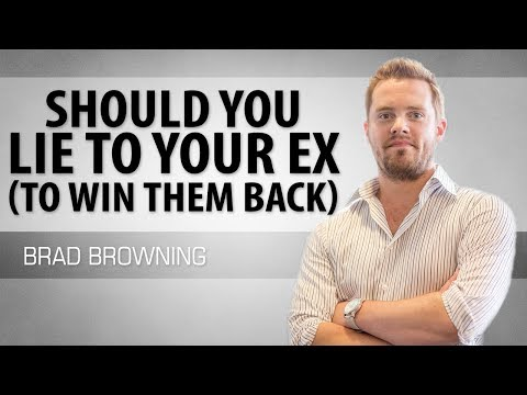 Should You Lie To Your Ex (To Win Them Back?)