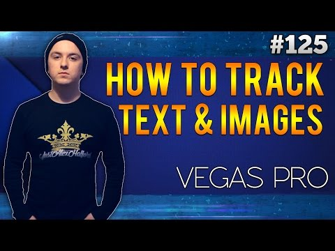 Sony Vegas Pro 13: How To Motion Track Text/Images & More! - Tutorial #125