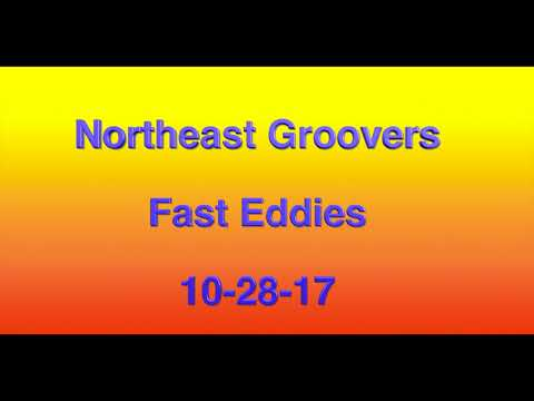 Northeast Groovers 10-28-17 Fast Eddies Full Show