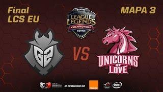 UNICORNS OF LOVE VS G2 - #FinalSpringLCS - Playoffs LCS EU - Mapa 3