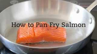 How To Pan Fry Salmon
