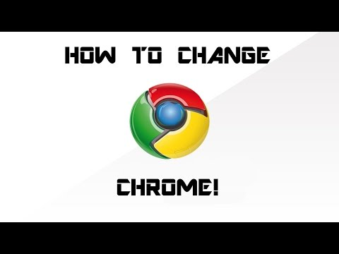 How to Change The Look/Color of Chrome.