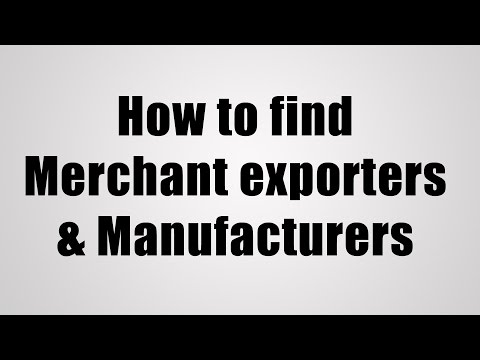 How to find Merchant exporters & Manufacturers ( Buyers & Suppliers )