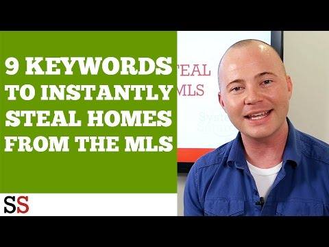 9 Keywords To Instantly Steal Homes From The MLS