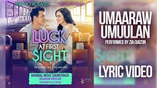 "Zia Quizon - Umaaraw, Umuulan LYRIC VIDEO (Official Movie Theme Song of ""Luck At First Sight"")"
