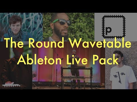The Round Wavetable - Free Ableton Live Pack #167