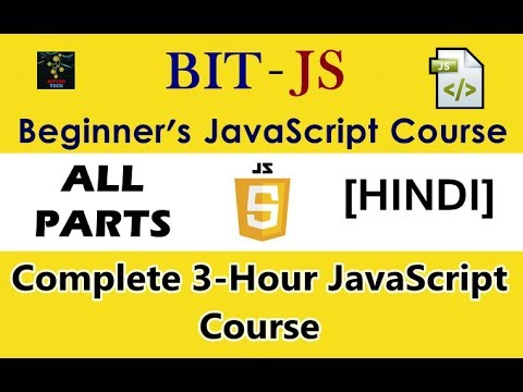 [HINDI] BIT-JS Complete Beginner's JavaScript Course | Learn JavaScript in 3-Hours | All Parts
