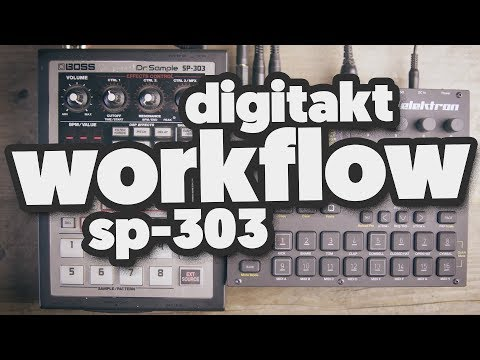WORKFLOW: Digitakt & SP-303 [the start of something beautiful]