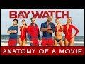 Baywatch Review  Anatomy Of A Movie