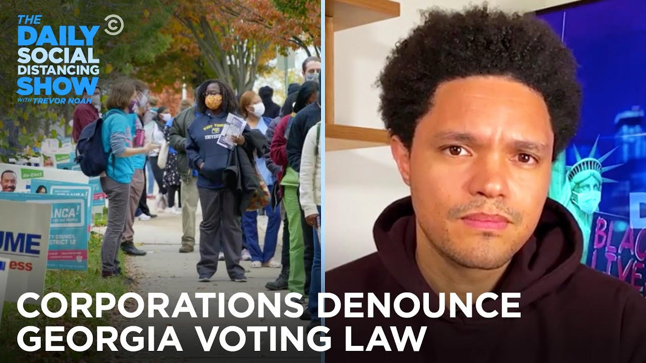 Georgia Restricts Voting & Corporations Snap Back | The Daily Social Distancing Show