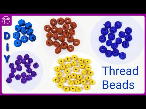 HOW TO MAKE THREAD BEADS | YARN BEADS | TUTORIAL | DO IT YOURSELF | JEWELLERY MAKING TUTORIAL